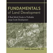 Fundamentals of Land Development: A Real-World Guide to Profitable Large-Scale Development (Hardcover)
