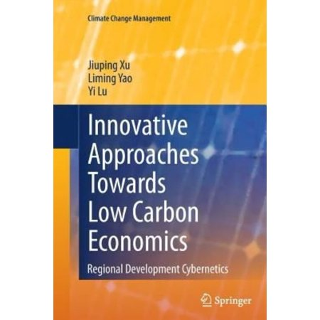 Innovative Approaches Towards Low Carbon Economics  Regional Development Cybernetics  Softcover Reprint Of The Origi