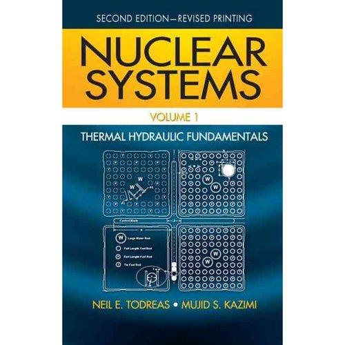 Nuclear Systems: Thermal Hydraulic Fundamentals
