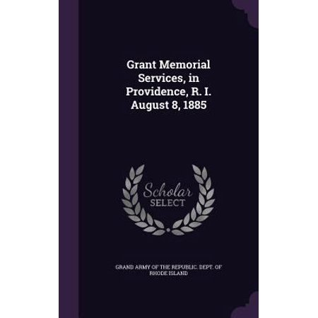 Grant Memorial Services  In Providence  R  I  August 8  1885