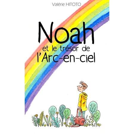 Noah et le trésor de l'arc-en-ciel - eBook