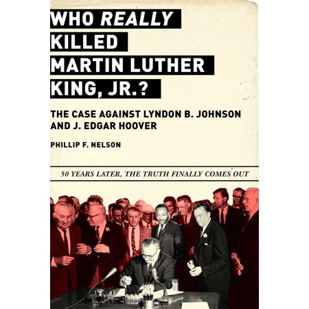 Who REALLY Killed Martin Luther King Jr.? : The Case Against Lyndon B. Johnson and J. Edgar Hoover](Phillip Martin Halloween)