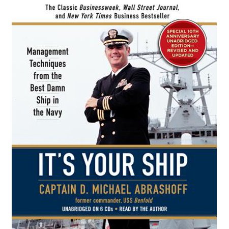 It's Your Ship : Management Techniques from the Best Damn Ship in the (Best Schools For Hotel Management)