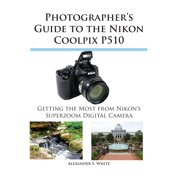 Photographer's Guide to the Nikon Coolpix P510 - eBook