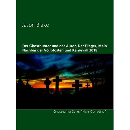 Der Ghosthunter und der Autor, Der Flieger, Mein Nachbar der Vollpfosten und Karnevall 2018 - eBook (Gold Umrandeten Flieger)