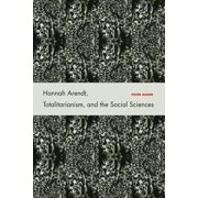 Hannah Arendt, Totalitarianism, and the Social Sciences (Hardcover)