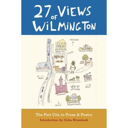 27 Views of Wilmington : The Port City in Prose and Poetry - City Of Wilmington Jobs