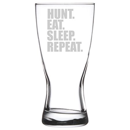 15 oz Beer Pilsner Glass Hunting Hunt Eat Sleep (Hunts Glass)
