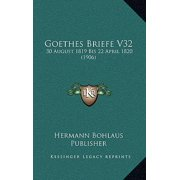 Goethes Briefe V32 : 30 August 1819 Bis 22 April 1820 (1906)