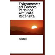 Epigrammata Ad Codices Parisinos Accurate Recensita