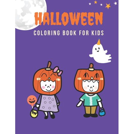 Simple Halloween Makeovers (Halloween Coloring Book for Kids: Big Coloring Books for Toddlers and Young Kids, Gift Idea for Preschool Boys & Girls, Adorable, Simple, Coloring Pages, Pumpkin, Boy, Girl, Ghost, Cat, Bat,)