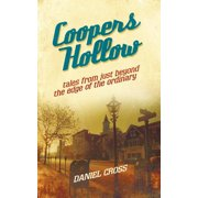 Coopers Hollow : Tales from Just Beyond the Edge of the Ordinary