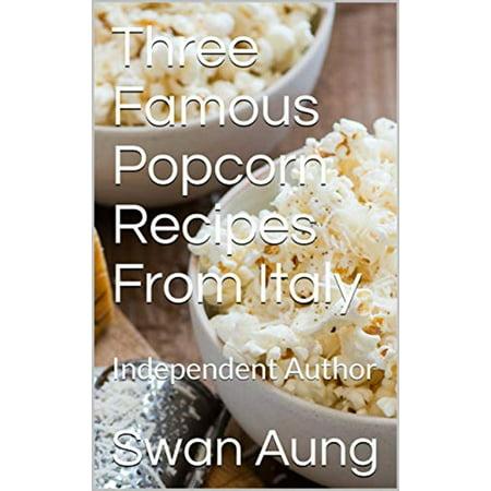 Three Famous Popcorn Recipes From Italy - eBook Popcorn Recipe Book