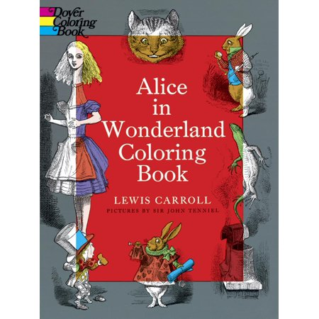 Dover Coloring Books: Alice in Wonderland Coloring Book (Other) - Classic Alice In Wonderland