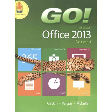 Go  With Microsoft Office 2013  Volume 1   Technology In Action  Introductory