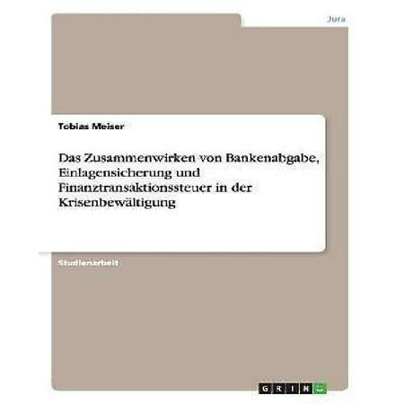 Das Zusammenwirken Von Bankenabgabe, Einlagensicherung Und Finanztransaktionssteuer in Der Krisenbewaltigung - image 1 de 1