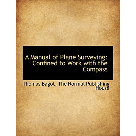 A Manual of Plane Surveying : Confined to Work with the