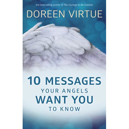10 Messages Your Angels Want You to Know (Doreen Virtue Angel Messages From Your Angel)