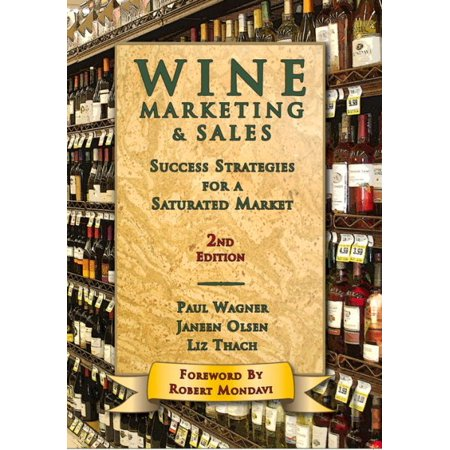 Wine Marketing   Sales  Second Edition   Success Strategies For A Saturated Market
