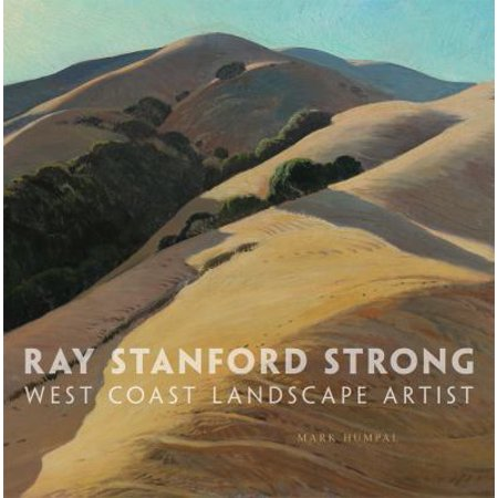 Ray Stanford Strong  West Coast Landscape Artist