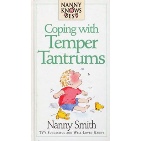Nanny Knows Best - Coping With Temper Tantrums -