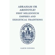 Abraham or Aristotle? First Millennium Empires and Exegetical Traditions - eBook