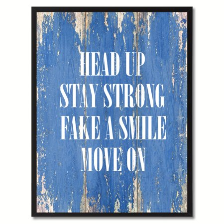 Head Up Stay Strong Fake A Smile Move On Inspirational Saying Canvas Print Picture Frame Home Decor Wall Art Gift Ideas - Fake Award Ideas