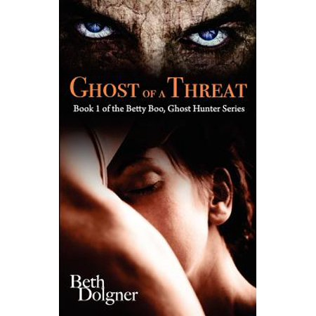 Boo The Ghost - Ghost of a Threat : Book 1 of the Betty Boo, Ghost Hunter Series