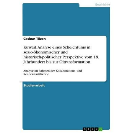 Kuwait. Analyse eines Scheichtums in sozio-ökonomischer und historisch-politischer Perspektive vom 18. Jahrhundert bis zur Öltransformation -