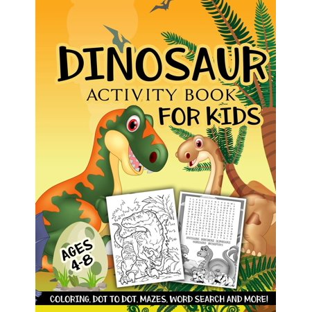 Dinosaur Activity Book for Kids Ages 4-8: A Fun Kid Workbook Game for Learning, Coloring, Dot to Dot, Mazes, Word Search and More! (Paperback) - Dot To Dot Game