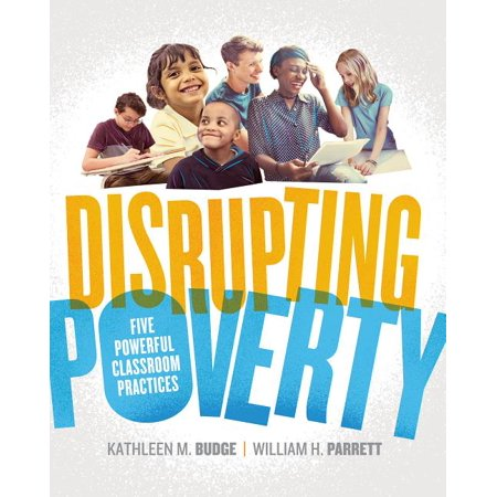 Disrupting Poverty : Five Powerful Classroom Practices (Paperback)
