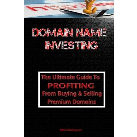 Domain Name Investing  Make Money Online And Run Your Own Home Business By Buying And Selling Premium Domains In Your Spare Time