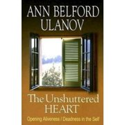 The Unshuttered Heart : Opening Aliveness/Deadness in the Self (Paperback)