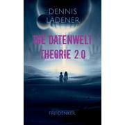 Die Datenwelt Theorie 2.0 (Paperback)