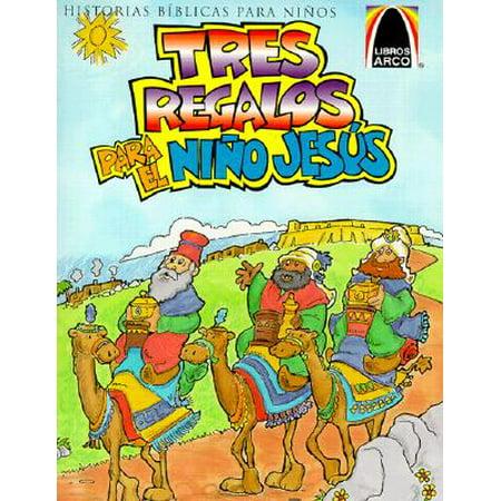 Tres Regalos Para el Nino Jesus : Mateo 2.1-12 Para Ninos