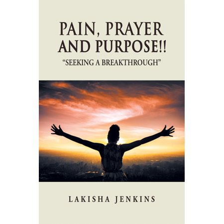 Pain, Prayer and Purpose! - eBook