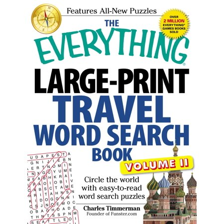 The Everything Large-Print Travel Word Search Book, Volume II : Circle the world with easy-to-read word search puzzles