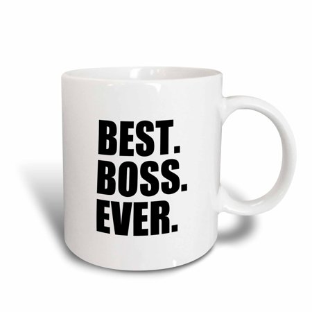 3dRose Best Boss Ever - fun funny humorous gifts for the boss - work office humor - black text, Ceramic Mug,