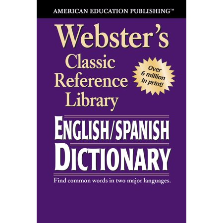 Webster's English-Spanish Dictionary, Grades 6 - 12 : Classic Reference Library
