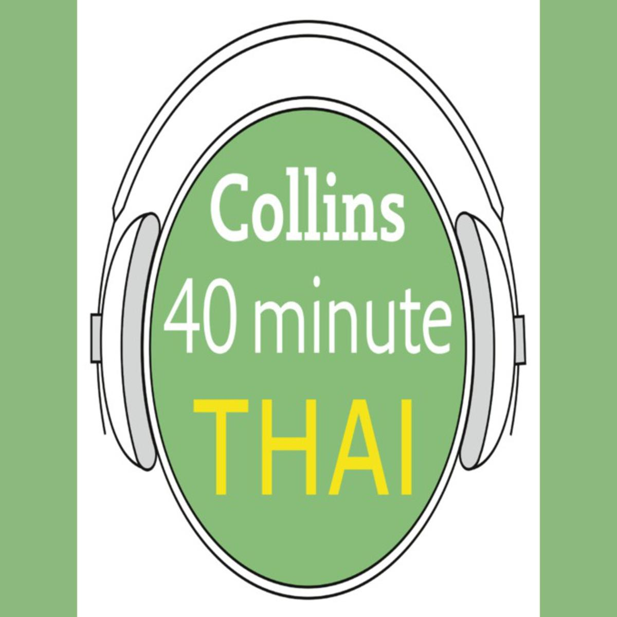 Thai in 40 Minutes: Learn to speak Thai in minutes with Collins - Audiobook
