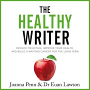 Healthy Writer, The - Audiobook