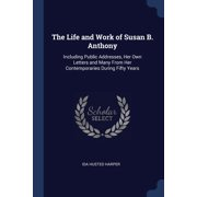 The Life and Work of Susan B. Anthony (Paperback)