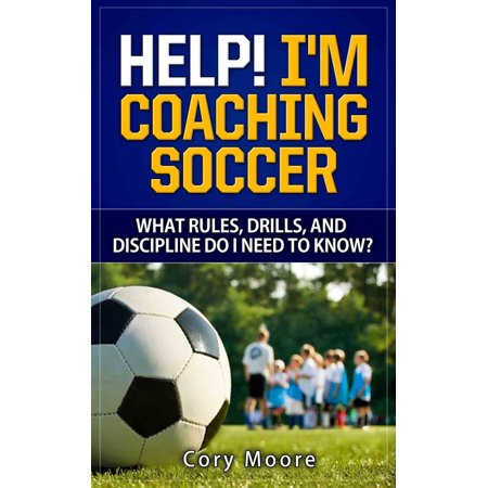 Help! I'm Coaching Soccer - What Rules, Drills, and Discipline Do I Need To Know? - (Soccer Drills To Work On First Touch)