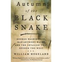 Autumn of the Black Snake : George Washington, Mad Anthony Wayne, and the Invasion That Opened the West