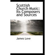 Scottish Church Music : Its Composers and Sources