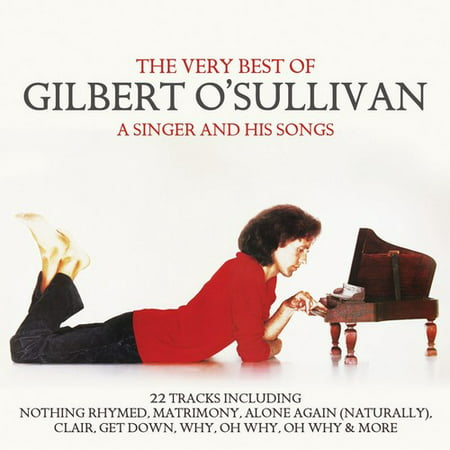 Singer & His Songs: Very Best of Gilbert O'Sullivan (Best Male Singers Today)