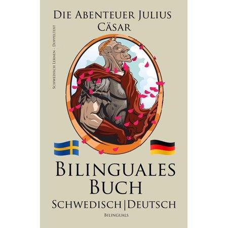 Schwedisch Lernen - Bilinguales Buch (Schwedisch - Deutsch) Die Abenteuer Julius Cäsar (Zweisprachig) - eBook (Gelb In Schwedisch)