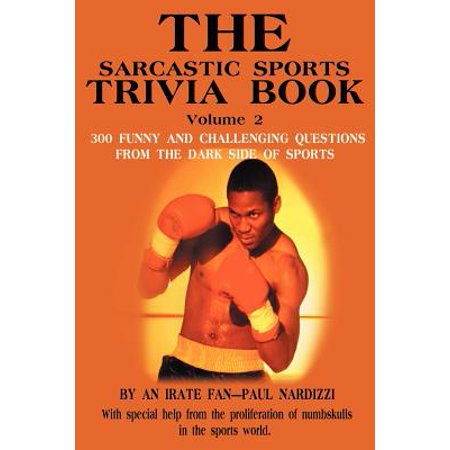 The Sarcastic Sports Trivia Book Volume 2 : 300 Funny and Challenging Questions from the Dark Side of Sports](Halloween 2 Trivia)