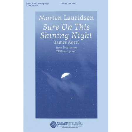 Peer Music Sure on This Shining Night (Nocturnes, No. 3) TTBB Composed by Morten (James Agee Sure On This Shining Night)
