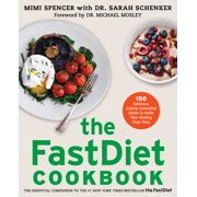 The FastDiet Cookbook : 150 Delicious, Calorie-Controlled Meals to Make Your Fasting Days Easy